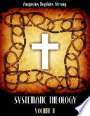 Systematic Theology Volume Ii Illustrated