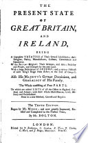 The Present State of Great Britain, and Ireland,