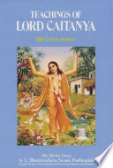 """Teachings of Lord Caitanya: The Golden Avatar"" by His Divine Grace A. C. Bhaktivedanta Swami Prabhupada"