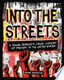 Into the streets : a young person's visual history of protest in the United States