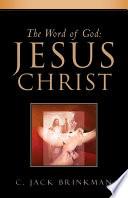 The Word of God: Jesus Christ