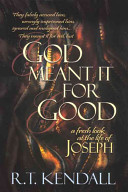 God Meant It for Good  A Fresh Look at the Life of Joseph Book