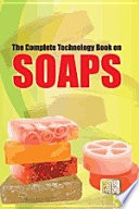 The Complete Technology Book on Soaps  2nd Revised Edition