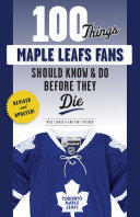 100 Things Maple Leafs Fans Should Know & Do Before They Die Pdf/ePub eBook