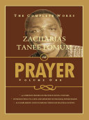 The Complete Works of Zacharias Tanee Fomum on Prayer  Volume One