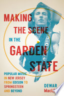 Making the Scene in the Garden State