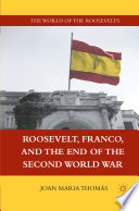 Roosevelt  Franco  and the End of the Second World War