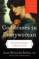 Goddesses in Everywoman: Thirtieth Anniversary Edition: Powerful ...