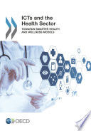 ICTs and the Health Sector Towards Smarter Health and Wellness Models