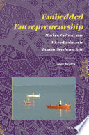 Embedded Entrepreneurship  Market  Culture  and Micro Business in Insular Southeast Asia Book