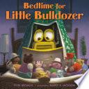 Bedtime for Little Bulldozer