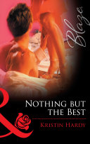Nothing But The Best  Mills   Boon Blaze   Sex   the Supper Club  Book 3