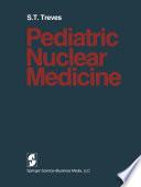 Pediatric Nuclear Medicine Book