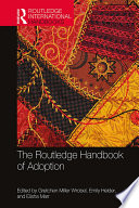 """The Routledge Handbook of Adoption"" by Gretchen Miller Wrobel, Emily Helder, Elisha Marr"