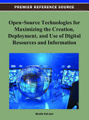 Open Source Technologies for Maximizing the Creation  Deployment  and Use of Digital Resources and Information