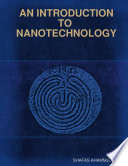 AN INTRODUCTION TO NANO TECHNOLOGY