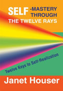 Self-Mastery Through the Twelve Rays