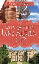 What Would Jane Austen Do? Pdf/ePub eBook