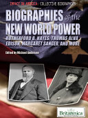 Biographies of the New World Power More