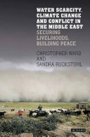 Water Scarcity  Climate Change and Conflict in the Middle East