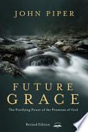 Future Grace  Revised Edition