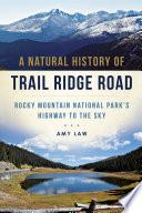 A Natural History of Trail Ridge Road