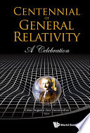 Centennial Of General Relativity: A Celebration
