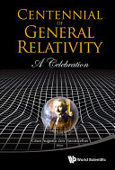 Centennial Of General Relativity  A Celebration