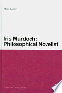 Iris Murdoch Philosophical Novelist