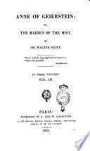 Anne of Geierstein  Or  The Maiden of the Mist  By Sir Walter Scott  In Three Volumes  Vol  1    3