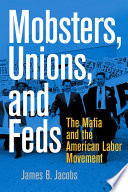 Mobsters, Unions, and Feds