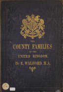 The County Families of the United Kingdom  Or