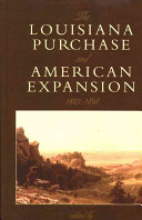 The Louisiana Purchase and American Expansion, 1803-1898