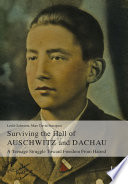 Surviving The Hell Of Auschwitz And Dachau