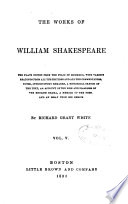 The Works of William Shakespeare   the Plays Ed  from the Folio of 1623  with Various Readings from All the Eds  and All the Commentators  Notes  Introductory Remarks  a Historical Sketch of the Text  an Account of the Rise and Progress of the English Drama  a Memoir of the Poet  and an Essay Upon His Genius Book