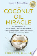 """The Coconut Oil Miracle, 5th Edition"" by Bruce Fife"