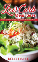 Low Carb Meal Ideas  Low Carb with Gluten Free and Mediterranean Diet