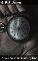 Arrah Neil; or, Times of Old Pdf/ePub eBook