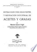 Extraccion por disolventes y refinacion industrial de aceites y grasas