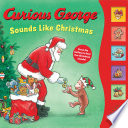 Curious George Sounds Like Christmas Sound Book