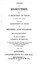 Lessons in Elocution, Or, A Selection of Pieces in Prose and Verse, for the Improvement of Youth in Reading and Speaking...