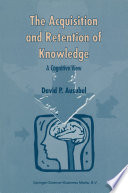 """The Acquisition and Retention of Knowledge: A Cognitive View"" by D.P. Ausubel"