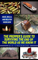 The Prepper s Guide to Surviving the End of the World  As We Know It Book