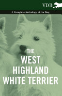 The West-Highland White Terrier - A Complete Anthology of the Dog Pdf/ePub eBook