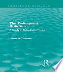 The Delinquent Solution Routledge Revivals