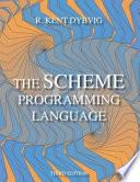 """The Scheme Programming Language"" by R. Kent Dybvig, Jean-Pierre Hébert"