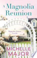 Read Online A Magnolia Reunion For Free