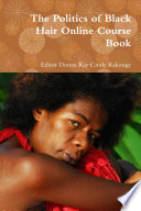 The Politics Of Black Hair Online Course Book Book