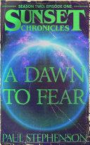 A Dawn To Fear