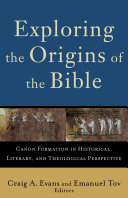 Exploring the Origins of the Bible (Acadia Studies in Bible and Theology)